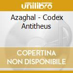 Codex antitheus cd musicale di Azaghal