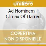 Ad Hominem - Climax Of Hatred cd musicale di Hominem Ad