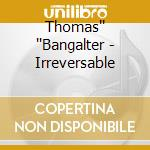 Irreversible cd musicale