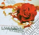 Machaut Guillaume De - L'amoreus Tourment cd musicale di MACHAUT GUILLAUME DE