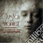 Mahler Gustav - Lieder Eines Fahrenden Gesellen, Kindertotenlieder, Quartettsatz cd musicale di Gustav Mahler