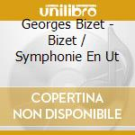 SINFONIA IN DO MAGGIORE, JEUX D'ENFANTS cd musicale di George Bizet