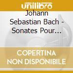 Bach J.S. - Sonates Pour Fl?Te cd musicale di Johann Sebastian Bach