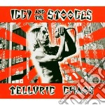 Iggy & The Stooges - Telluric Chaos cd musicale di IGGY POP