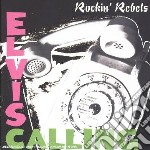 Elvis Calling - Rockin Rebels cd musicale di Rebels Rockin'