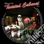 TWISTED CABARET VOL.1                     cd musicale di Artisti Vari