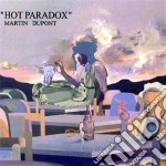 Martin Dupont - Hot Paradox cd musicale di Dupont Martin