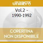 VOL.2 - 1990-1992                         cd musicale di Nemo Little