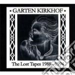 LOST TAPES '88-'94                        cd musicale di Kirkhof Garten