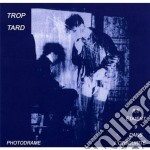 Trop Tard - Ils Etaient 9 Dans L'obscurite cd musicale di Tard Trop