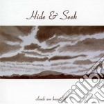 Hide & Seek - Clouds Are Beautiful cd musicale di Hide & seek