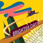 Brighter Days - Brighter Days cd musicale di Days Brighter