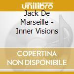 Jack De Marseille - Inner Visions cd musicale di JACK DE MARSEILLE