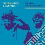Penelopes & Morpheus - Priceless Concrete Echoes cd musicale di PENELOPES & MORPHEUS