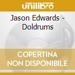 Jason Edwards - Doldrums cd musicale di Jason Edward