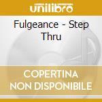 Fulgeance-step thru cd cd musicale di Fulgeance
