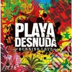 Playa Desnuda - Burning Love cd musicale di Desnuda Playa