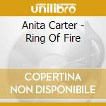 RING OF FIRE cd musicale di CARTER ANITA