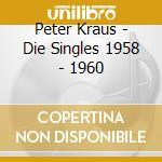 Die singles 1958-1960 cd musicale di Peter Kraus