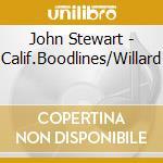 John Stewart - Calif.Boodlines/Willard cd musicale di JOHN STEWART
