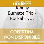 ROCKABILLY BOOGIE cd musicale di BURNETTE JOHNNY
