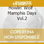 MEMPHIS DAYS-THE DEFINITIVE EDITION cd musicale di WOLF HOWLIN