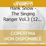 THE SINGING RANGER VOL.3 cd musicale di HANK SNOW