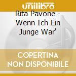 Rita Pavone - Wenn Ich Ein Junge War' cd musicale di RITA PAVONE