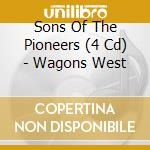 WAGONS WEST cd musicale di SONS OF THE PIONEERS