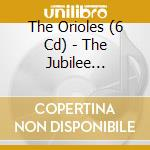 THE JUBILEE RECORDINGS cd musicale di THE ORIOLES (6 CD)