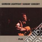 Gordon Lightfoot - Sunday Concert Plus cd musicale di GORDON LIGHTFOOT
