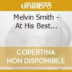 AT HIS BEST... cd musicale di MELVIN SMITH
