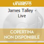 James Talley - Live cd musicale di JAMES TALLEY