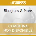 BLUEGRASS & MORE cd musicale di JIM & JESSE  (5 CD)
