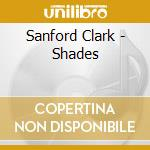 SHADES cd musicale di SANFORD CLARK
