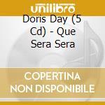QUE SERA SERA cd musicale di DORIS DAY (5 CD)