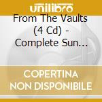 COMPLETE SUN SINGLE VOL.1 cd musicale di FROM THE VAULTS (4 C