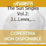 THE SUN SINGLES VOL.2 cd musicale di J.L.LEWIS/J.CASH/R.O