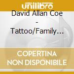 TATTOO/FAMILY ALBUM cd musicale di DAVID ALLAN COE