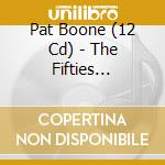 THE FIFTIES COMPLETE cd musicale di BOONE PAT