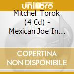 MEXICAN JOE IN CARIBBEAN cd musicale di MITCHELL TOROK (4 CD