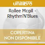 RHYTHM'N'BLUES cd musicale di ROLLEE MCGILL