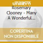 MANY A WONDERFUL MOMENT cd musicale di ROSEMARY CLOONEY