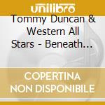 Tommy Duncan & Western All Stars - Beneath A Neon Star In A cd musicale di TOMMY DUNCAN & WESTE