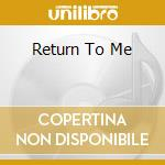 RETURN TO ME cd musicale di MARTIN DEAN