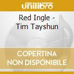 Red Ingle - Tim Tayshun cd musicale di RED INGLE