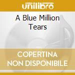 A BLUE MILLION TEARS cd musicale di BUTLER CARL