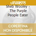 THE PURPLE PEOPLE EATER cd musicale di WOOLEY SHEB