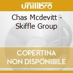 Chas Mcdevitt - Skiffle Group cd musicale di CHAS MCDEVITT