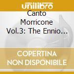 Canto Morricone 3 - Canto Morricone 3 cd musicale di MILVA/A.GILBERTO/M.R